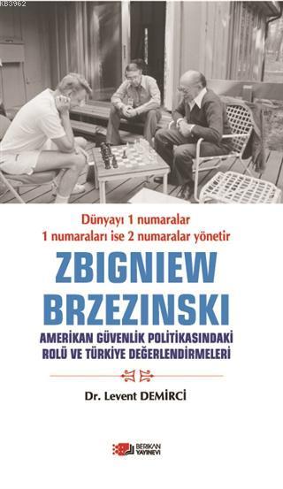 Zbigniew Brzezinski; Amerikan Güvenlik Politikasındaki Rolü ve Türkiye Değerlendirmeleri