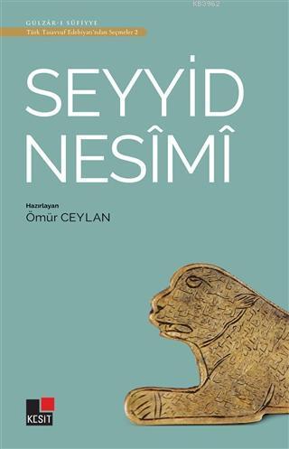 Seyyid Nesimi - Türk Tasavvuf Edebiyatı'ndan Seçmeler 2
