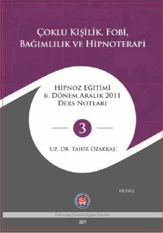Hipnoza Giriş Ve Uygulama; Hipnoz Eğitimi 6 Dönem Eylül 2011 Ders Notları - 3