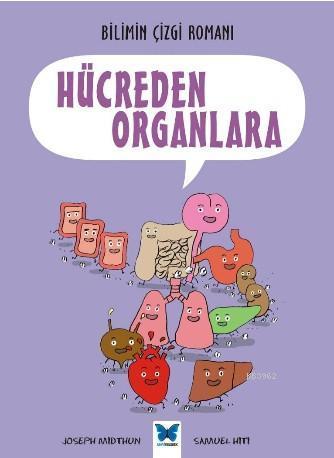 Hücreden Organlara; Bilimin Çizgi Romanı