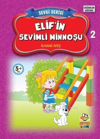 Elif'in Sevimli Minnoşu; Sevgi Serisi 2
