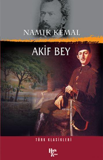 Akif Bey; Türk Klasikleri