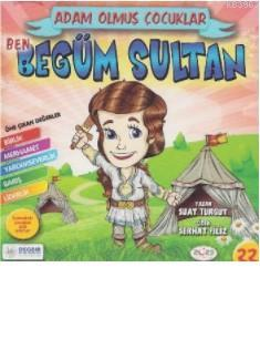 Ben Begüm Sultan; Adam Olmuş Çocuklar Serisi 22