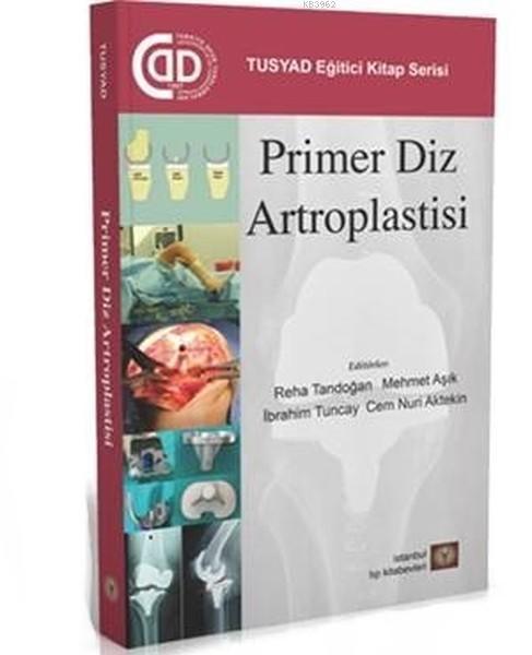 Primer Diz Artroplastisi; TUSYAD Eğitici Kitap Serisi
