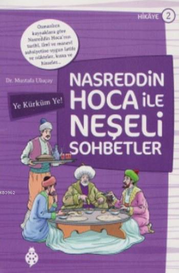 Nasreddin Hoca ile Neşeli Sohbetler 2; Ye Kürküm Ye