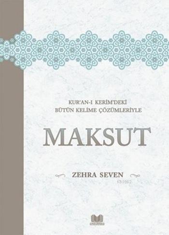 Maksut; Kur'an-ı Kerim'deki Bütün Kelime Çözümleriyle