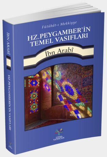 Hz. Peygamber'in Temel Vasıfları; Fütühât-ı Mekkiyye'den