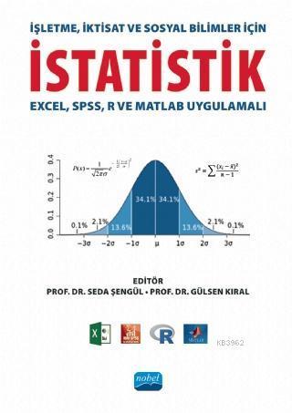 İşletme, İktisat ve Sosyal Bilimler İçin İstatistik (Excel, SPSS, R ve Matlab Uygulamalı)