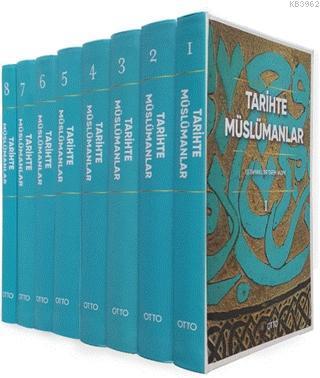 Tarihte Müslümanlar (8 Cilt Takım) (Ciltli)