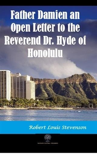 Father Damien an Open Letter to the Reverend Dr. Hyde of Honolulu