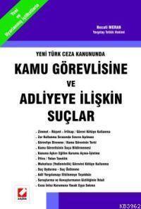 Yeni Türk Ceza Kanununda Kamu Görevlisine ve Adliyeye İlişkin Suçlar