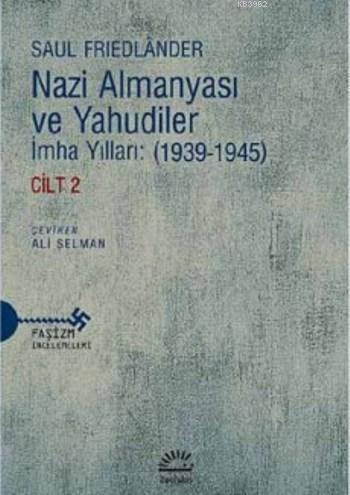Nazi Almanyası Ve Yahudiler Cilt 2; İmha Yılları (1939 1945)