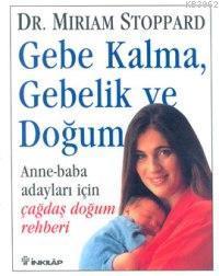 Gebe Kalma  Gebelik ve Doğum