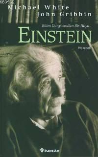 Albert Einstein; Bilim Dünyasından Bir Hayat