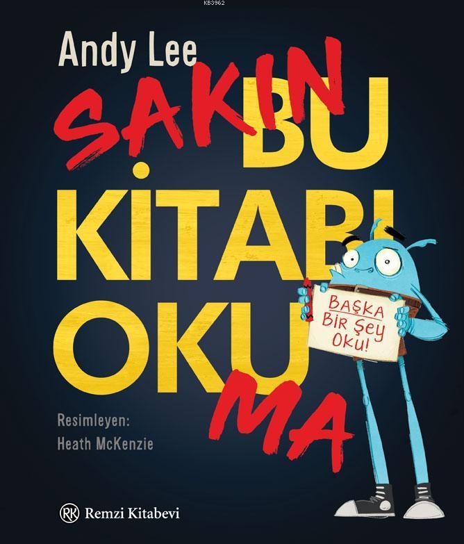 Sakın Bu Kitabı Okuma; Başka Bir Şey Oku!