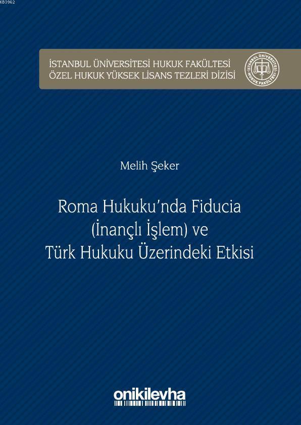 Roma Hukuku'nda Fiducia ve Türk Hukuku Üzerindeki Etkisi