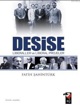 Desise Liberaller ve Liberal Projeler