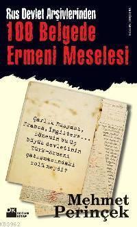 100 Belgede Ermeni Meselesi; Rus Devlet Arşivlerinden