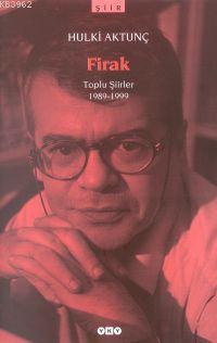Firak; Toplu Şiirler 1989-1999