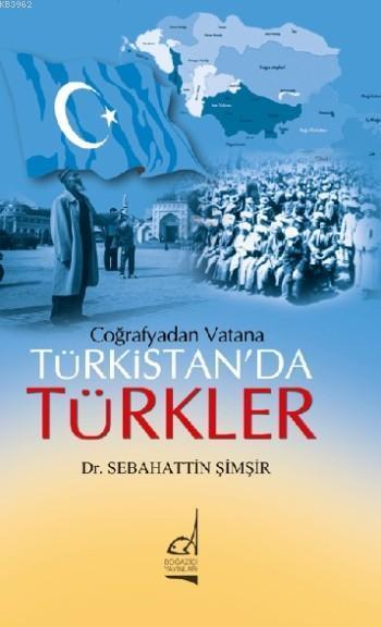 Coğrafyadan Vatana; Türkistan'da Türkler