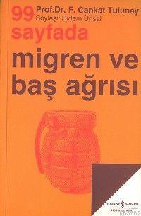 99 Sayfada Migren ve Baş Ağrısı; Söyleşi: Didem Ünsal