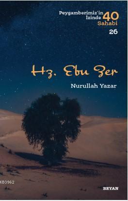Hz. Ebu Zer; Peygamberimiz'in İzinde 40 Sahabi/26