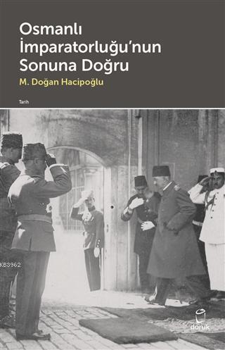 Osmanlı İmparatorluğu'nun Sonuna Doğru