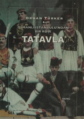 Osmanlı İstanbul'undan Bir Köşe Tatavla