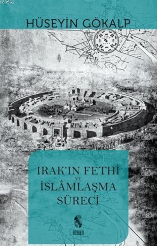 Irak'ın Fethi ve İslamlaşma Süreci