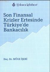 Son Finansal Krizler Ertesinde Türkiye'de Bankacılık