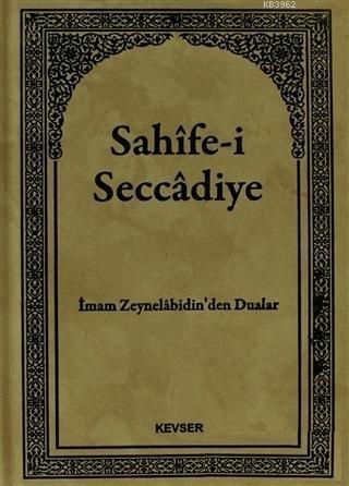 Sahife-i Seccadiye; İmam Zeynelabidin'den Dualar