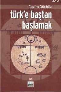 Türk'e Baştan Başlamak