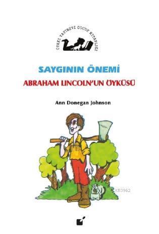 Saygının Önemi - Abraham Lincolnd'un Öyküsü