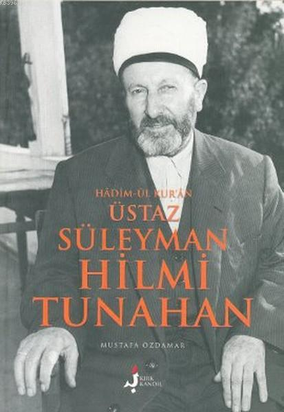 Hadim-ül Kur'an Üstaz Süleyman Hilmi Tunahan