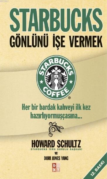 Starbucks Gönlünü İşe Vermek; Her Bir Bardak Kahveyi İlk Kez Hazırlıyormuşçasına...