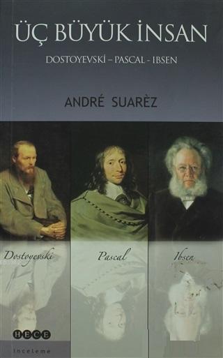Üç Büyük İnsan: Dostoyevski - Pascal - Ibsen