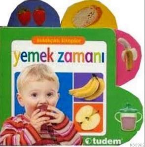 Kulakçıklı Kitaplar - Yemek Zamanı; (0-1 Yaş)