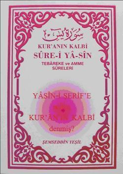 Kur'an'ın Kalbi Sure-i Ya-sin; (Tebareke ve Amme Sureleri)