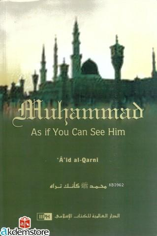 Muhammad As İf You Can See Him