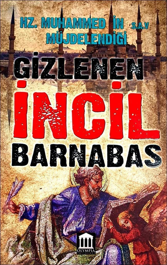 Gizlenen İncil Barnabas; Hz. Muhammed'in (s.a.v) müjdelendiği