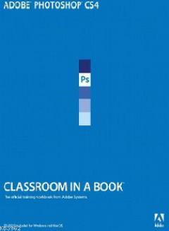 Adobe Photoshop CS4 - Classroom in a Book; The Official Training Workbook From Adobe Systemsq