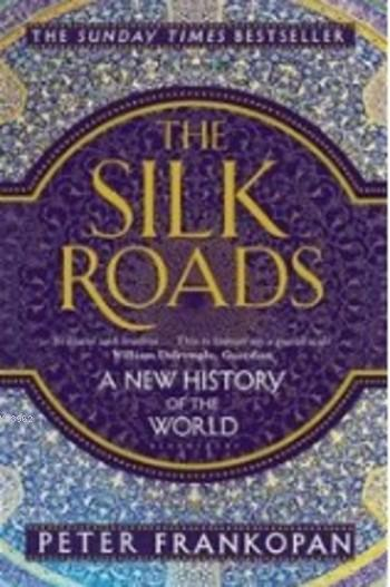 The Silk Roads; A New History of the World