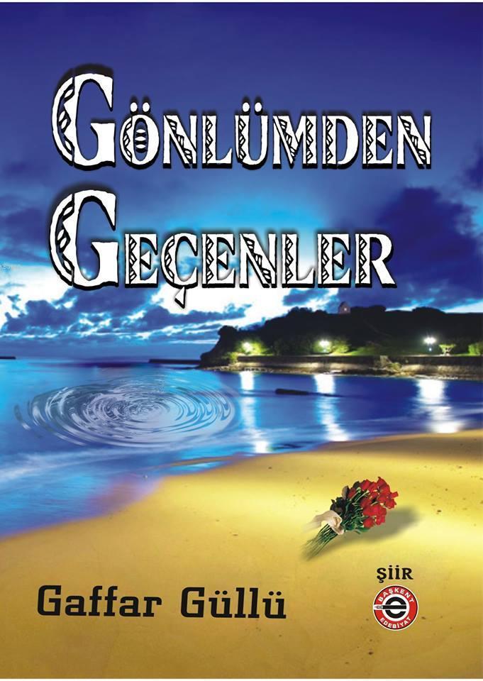 Gönlümden Geçenler; Gaffar Güllü