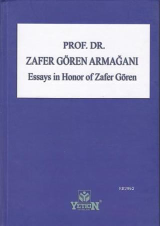Prof. Dr. Zafer Gören Armağanı; Essays in Honor of Zafer Gören