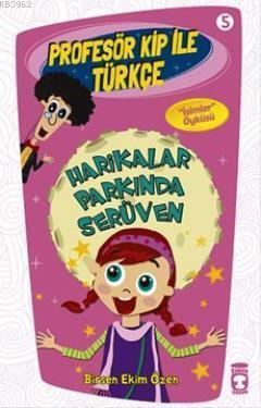 Harikalar Parkında Serüven; Profesör Kip ile Türkçe - 5, +9 Yaş