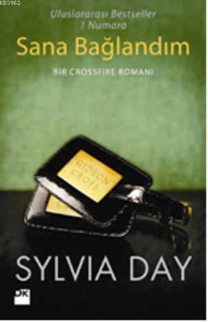 Sana Bağlandım; Bir Crossfire Romanı