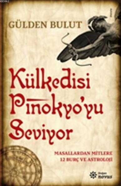 Külkedisi Pinokyo'yu Seviyor; Masallardan Mitlere 12 Burç ve Astroloji