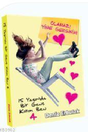 15 Yaşında Bir Genç Kızım Ben 4; Olamaz! Yine Gerginim!