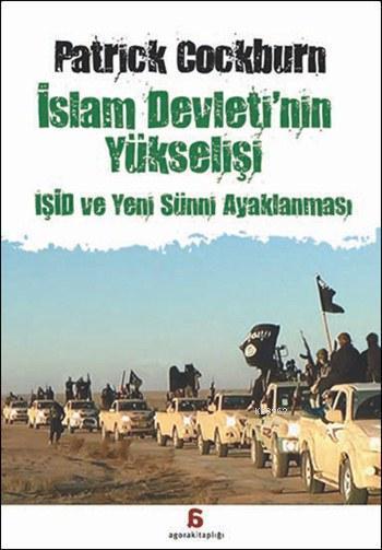 İslam Devleti'nin Yükselişi; IŞİD ve Yeni Sünni Ayaklanması