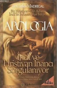 Apologia; İncil Ve Hristiyan İnancı Sorgulanıyor